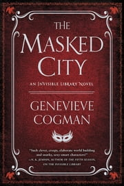 The Masked City - An Invisible Library Novel ebook by Genevieve Cogman
