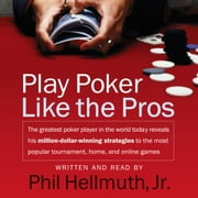 Play Poker Like The Pros audiobook by Phil Hellmuth