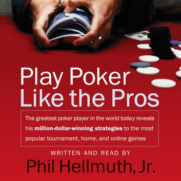 Play Poker Like The Pros audiobook by Phil Hellmuth Jr.