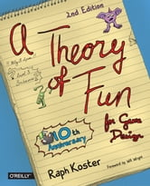 Theory of Fun for Game Design ebook by Raph Koster