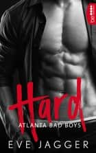 Atlanta Bad Boys - Hard eBook by Michael Krug, Eve Jagger