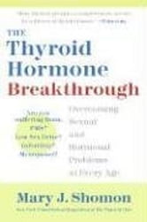 The Thyroid Hormone Breakthrough - Overcoming Sexual and Hormonal Problems at Every Age ebook by Mary J. Shomon