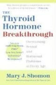 The Thyroid Hormone Breakthrough ebook by Mary J. Shomon