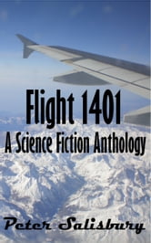 Flight 1401 A Science Fiction Anthology ebook by Peter Salisbury