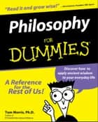 Philosophy For Dummies eBook by Tom Morris