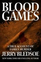 Blood Games ebook by Jerry Bledsoe