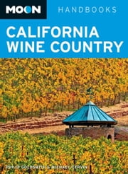 Moon California Wine Country ebook by Philip Goldsmith,Michael Cervin
