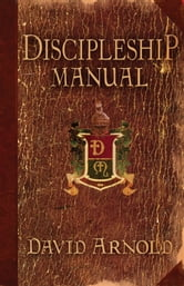 Discipleship Manual ebook by David Arnold