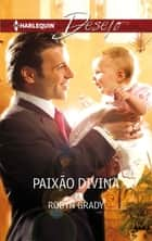 Paixão divina ebook by Robyn Grady