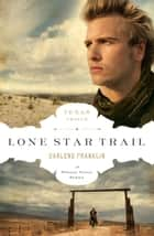 Lone Star Trail ebook by Darlene Franklin