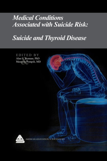 Medical Conditions Associated with Suicide Risk: Suicide and Thyroid Disease ebook by Dr. Alan L. Berman