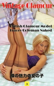 Tracey Coleman Nude Glamor photos - Glamour Photography, 裸の魅力の女の子 ebook by Glam Photoman, Angel Delight