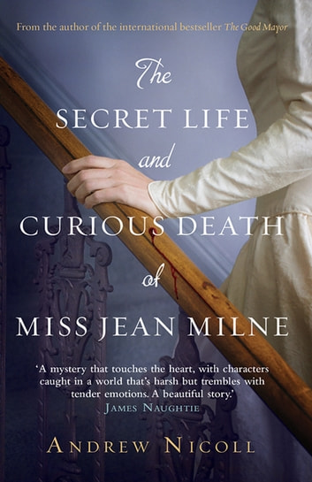 The Secret Life and Curious Death of Miss Jean Milne ebook by Andrew Nicoll