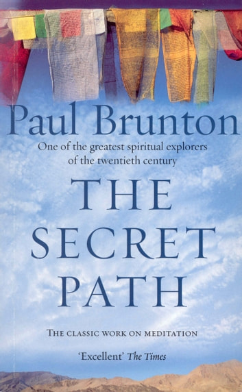 The Secret Path ebook by Paul Brunton