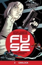 The Fuse Vol. 2: Gridlock ebook by Antony Johnston,Justin Greenwood