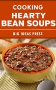 Cooking Hearty Bean Soups