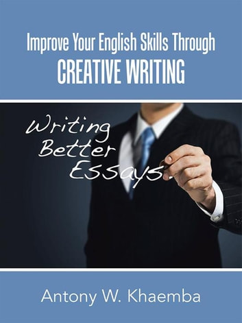 methods to improve creative writing This is the place for creative writing techniques and craft tips for and inspired while you improve your writing craft and creative writing.