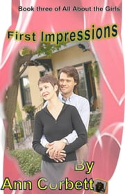 First Impressions - All About the Girls, #3 ebook by Ann Corbett