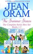 The Summer Sisters: The Complete Series Box Set (Books 1-5) - A Canadian Sweet Romance Collection ebook by