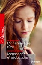 L'inaccessible rêve - Mensonges et séduction ebook by Leanne Banks,Christine Rimmer