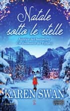 Natale sotto le stelle ebook by Karen Swan