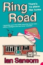 Ring Road: There's no place like home ebook by Ian Sansom