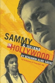 Sammy and Juliana in Hollywood ebook by Benjamin Alire Sáenz