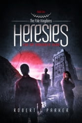 Heresies For An Unbidden Hero: The Pale Kingdoms Book 1 ebook by Robert J Parker