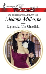 Engaged at The Chatsfield ebook by Melanie Milburne