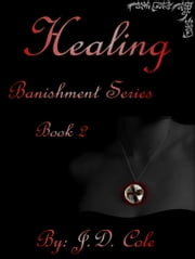 Healing (Banishment Series Book #2) ebook by J.D. Cole