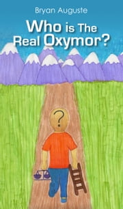 Who is the Real Oxymor? ebook by Bryan Auguste