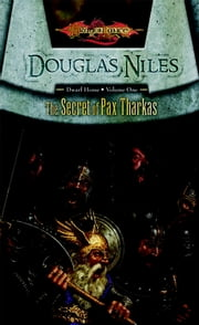 Secret of Pax Tharkas - Dwarf Home, Book 1 ebook by Doug Niles