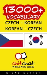 13000+ Vocabulary Czech - Korean ebook by Gilad Soffer