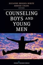 Counseling Boys and Young Men ebook by Bonnie Colon, LMHC, NCC,...