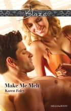 Make Me Melt ebook by Karen Foley