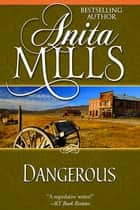Dangerous ebook by Anita Mills
