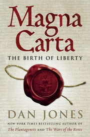 Magna Carta - The Birth of Liberty ebook by Dan Jones