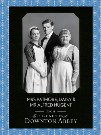Mrs Patmore, Daisy and Mr Alfred Nugent (Downton Abbey Shorts, Book 10) ebook by Jessica Fellowes,Sturgis
