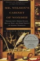 Mr. Wilson's Cabinet Of Wonder ebook by Lawrence Weschler