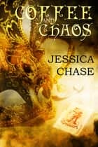 Coffee and Chaos ebook by Jessica Chase