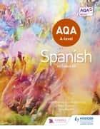 AQA A-level Spanish (includes AS) ebook by Tony Weston,José García Sánchez,Mike Thacker