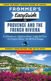 Frommer's EasyGuide to Provence and the French Riviera ebook by Tristan Rutherford,Kathryn Tomasetti