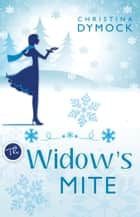 The Widow's Mite ebook by Christina Dymock