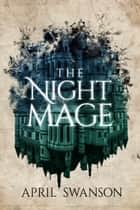 The Night Mage ebook by April Swanson