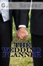 The Wedding Planner ebook by GA Hauser