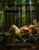 Dare to Bleed (Book one of the Emily Sullivan Series) ebook by Mary Whitten