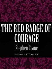 The Red Badge of Courage (Mermaids Classics) ebook by Stephen Crane