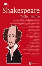 Tutto il teatro eBook by William Shakespeare