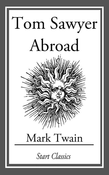 Tom Sawyer Abroad eBook by Mark Twain