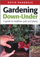 Gardening Down-Under ebook by Kevin Handreck